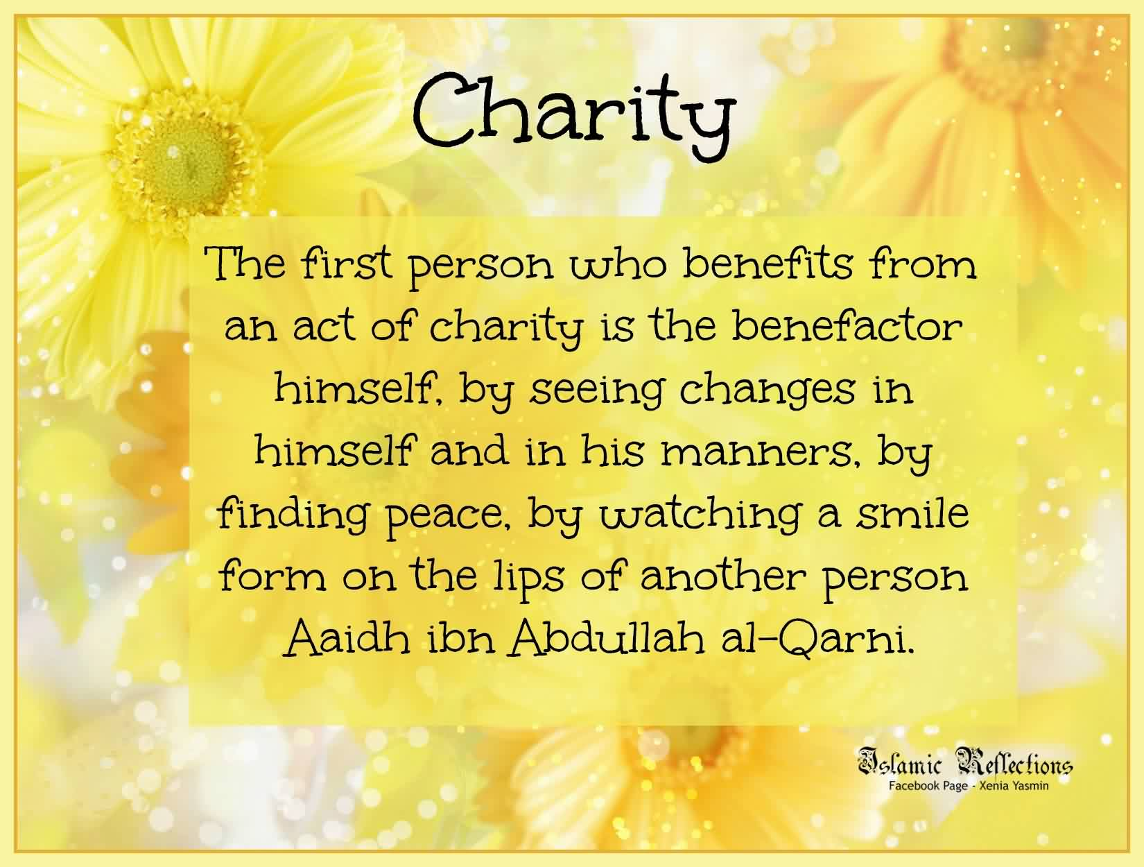 Beautiful Charity Quote ~ The First Person who benefits from an act of charity is the benefactor himself.