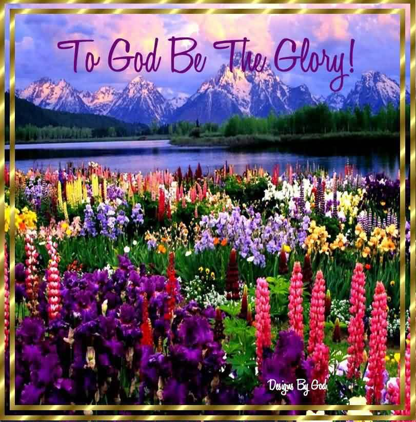 Beautiful  Church Quote ~ To god be the glory