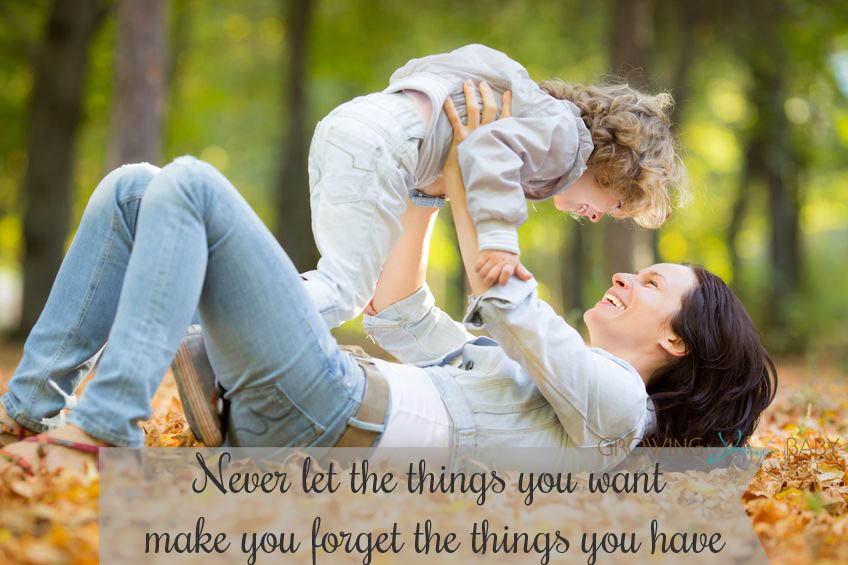 Beautiful Clarity Quote ~ Never let the things you want make you forget the things you have