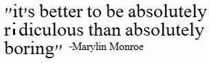Best Celebrity Quote By Marylin Monore~It's  better to be absolutely …