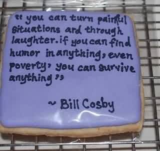 Best Charity Quote By Bill Cosby ~ You can turn painful situations  and through laughter .