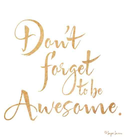 Best Charity Quote  ~ Dont forget to be awesome