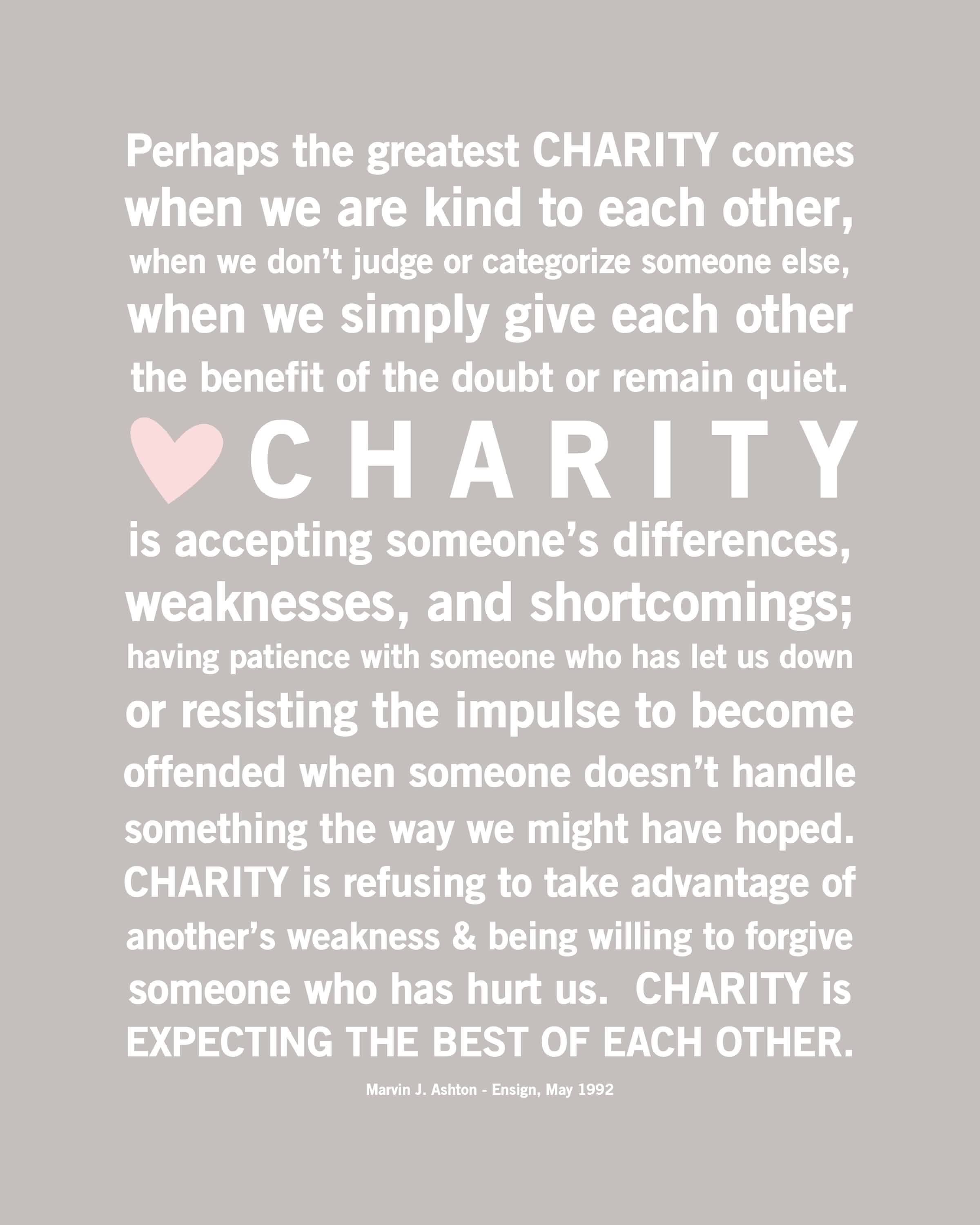 Best Charity Quote ~Perhaps the greatest charity comes when we are kind to each other..