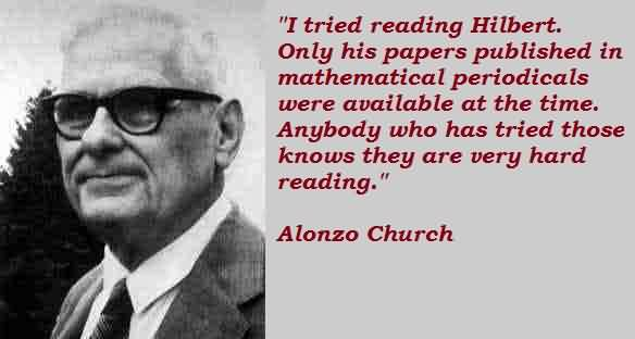 Best Church Quote BY Alonzo Church~ I tried reading Hibert…