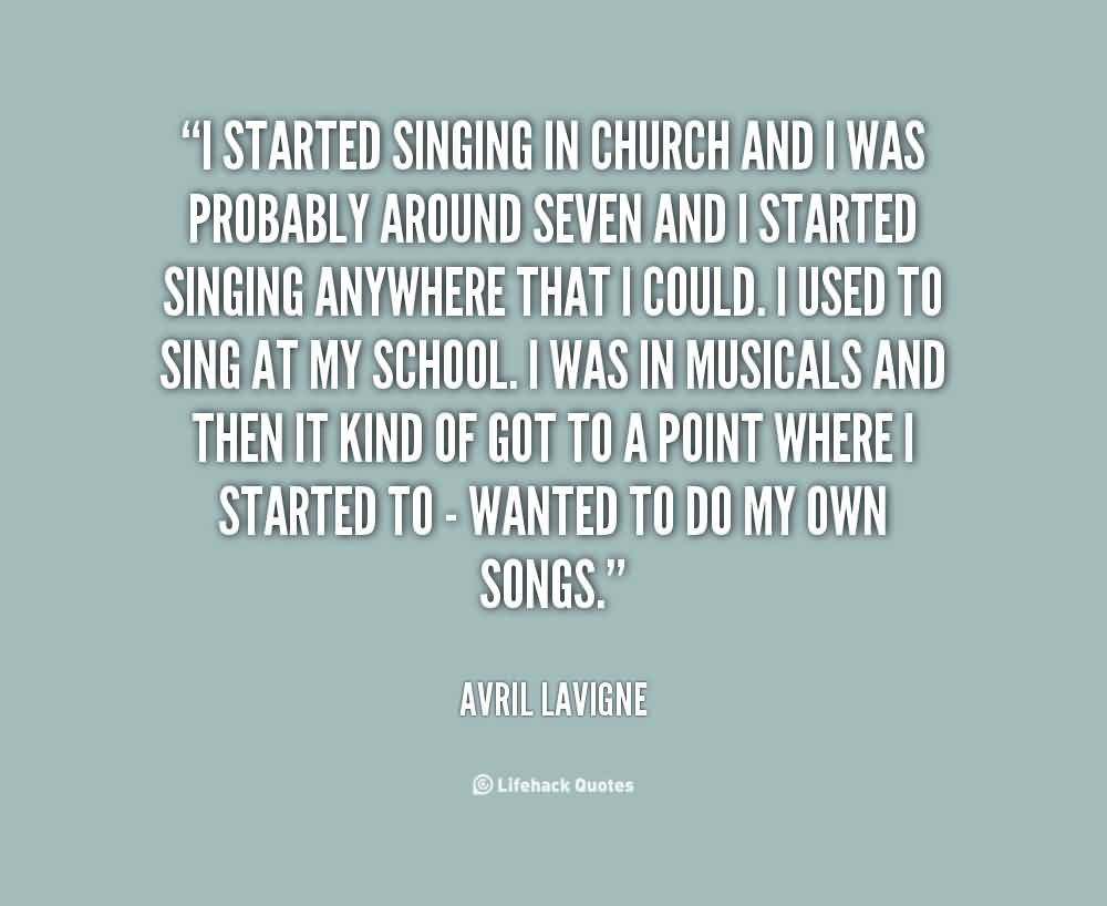 Best Church Quote By Avril Lavigne~ I started singing in church and i was probably around seven