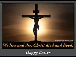 Best Church Quote by Happy Easter~ We live and die,Christ died and lived.