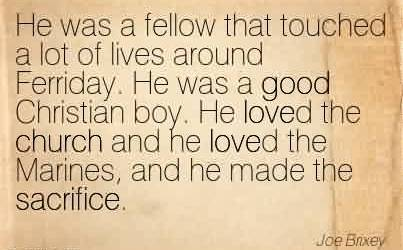 Best Church Quote By Joe Bnxey~ He was a fellow  that touched a lot of lives around Ferriday.