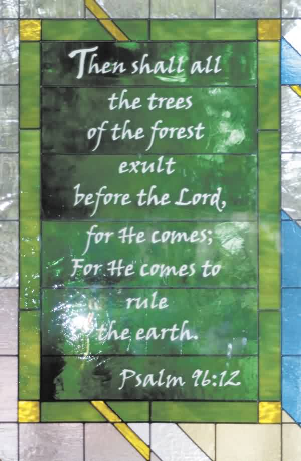 Best Church Quote by Psalm~ Then Shall all the tree of the forest exult before the lord..