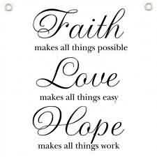 Best  Church Quote ~ faith Makes all things possible love makes all things easy hope makes all things work.