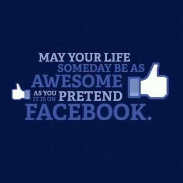 Best Church Quote ~ May your life someday be as awesome as you it is on pretend Facebook.