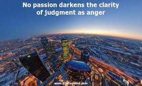 Best Clarity Quote by Clarity Quotes~No Passion Darkens The Clarity Of Judgment As Anger.