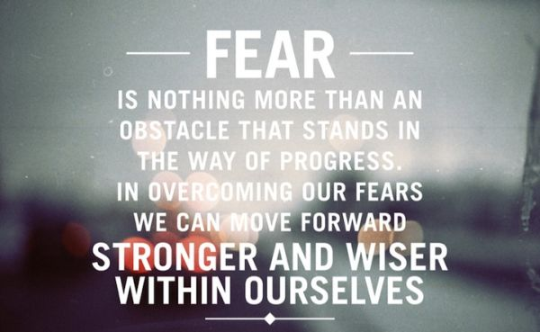 Best Clarity Quote ~ Fear is nothing more than an obstacle that stands in the wy of progress….