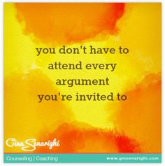 Best Clarity Quotes ~ You don't have to attend every argument you're invited to