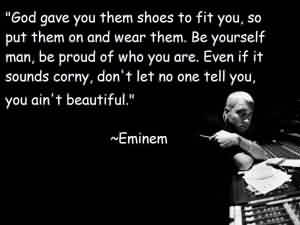 Best famous inspirational quotes on life by EMINEM - Even if it sound Corny
