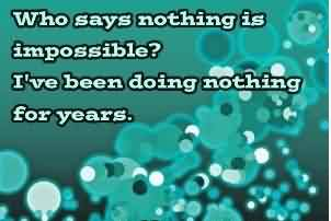 Best Funny Facebook Quotes tumblr - Who says nothing is impossible