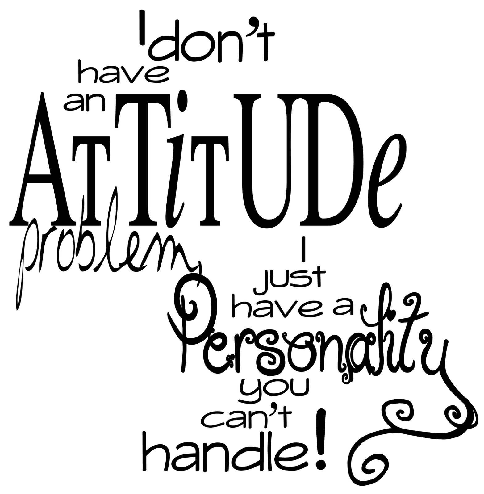 Best Funny Fb Quotes tumblr - I have an attitude problem