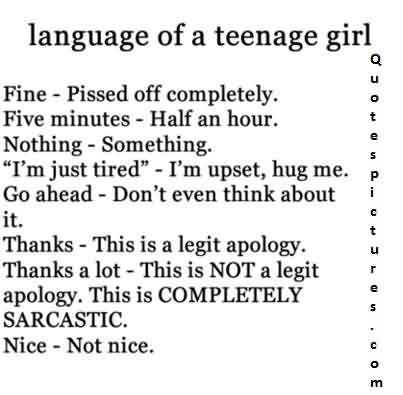 Best funny Quotes about girls for fb  - Language of a teenage girl