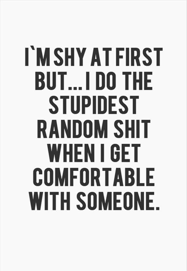 Best funny Quotes  - When i get comfortable with someone