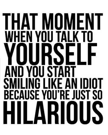 Best funny Quotes - You are just so hilarious