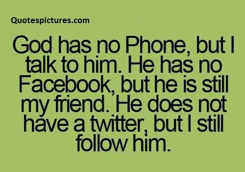 Best Funny Tumblr Quotes for facebook status - god ha sno phone