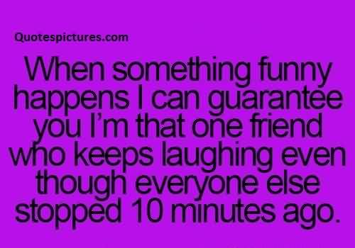 Best funny tumblr Quotes for fb - When something funny happens