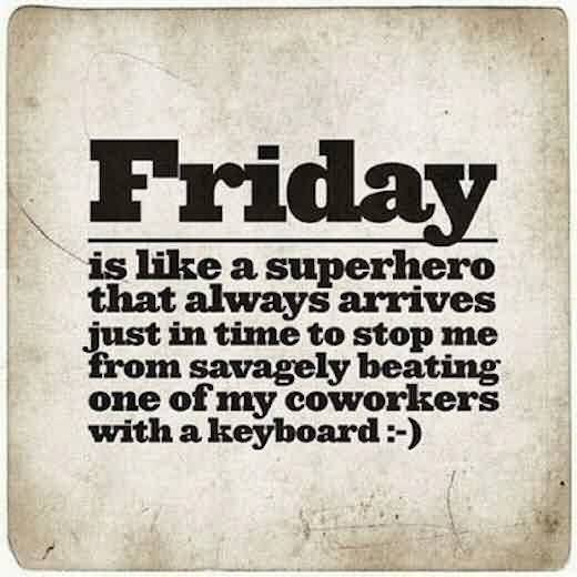 Best funny tumblr Quotes - friday is like a superhero