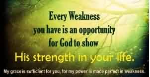 Best inspirational quotes about  life - God's strength in your Life