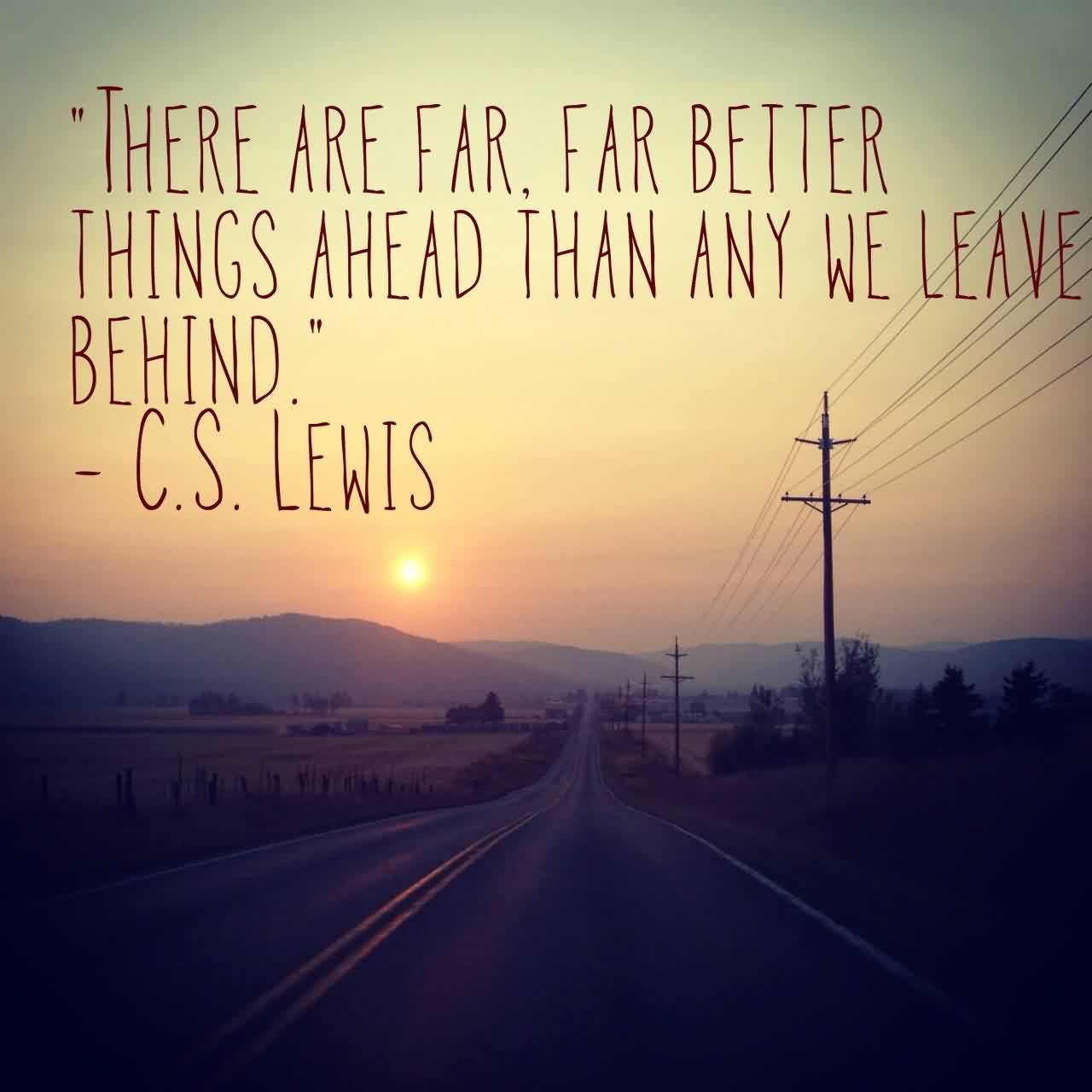 Best Life Quote Tumblr There Are Far Better Things Ahead