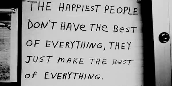 Best Life Quotes - Best people make the best of everything