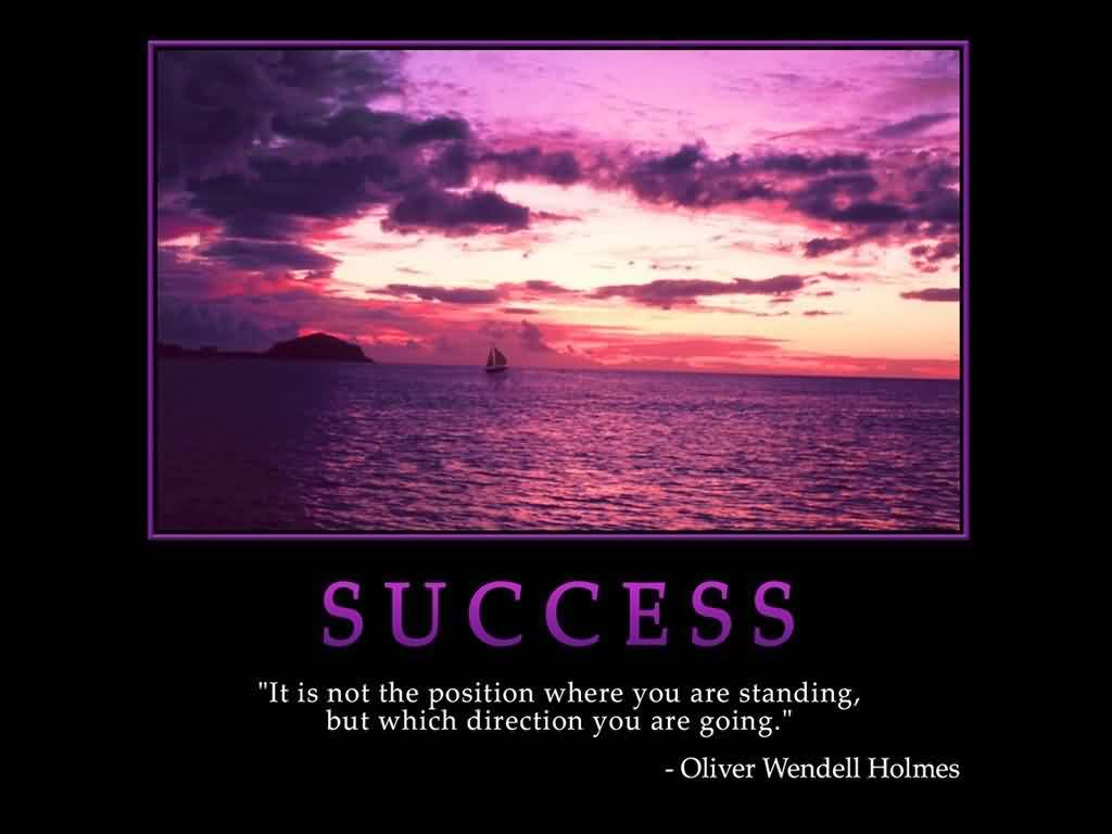 Best Life Quotes by Oliver wendell holmes - Success is not the position where you are standing but which direction you are going