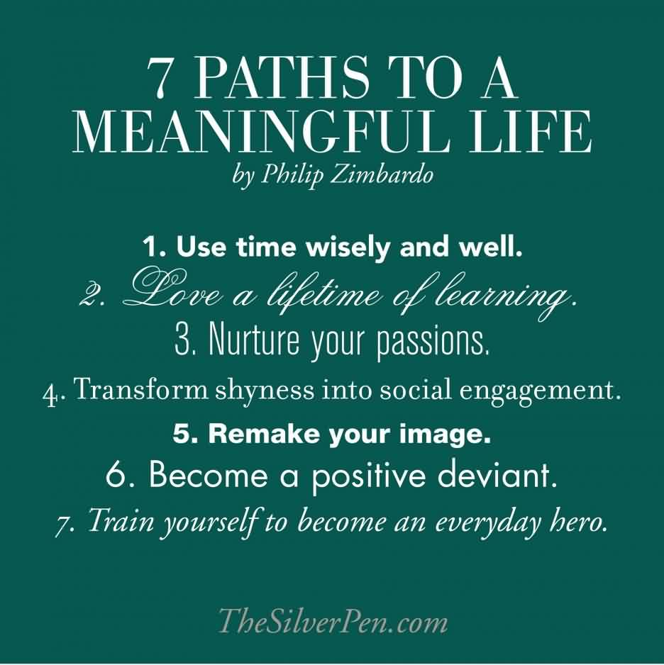 Best Life Quotes Image by Philip Zimbardo - 7 Paths to a meaningful Life