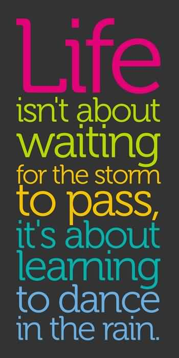 Best Life Quotes Image - Life is about learning to dance in the rain
