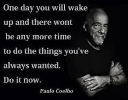 Best Life Quotes Images by Paulo-Do the thngs yiu have always wanted
