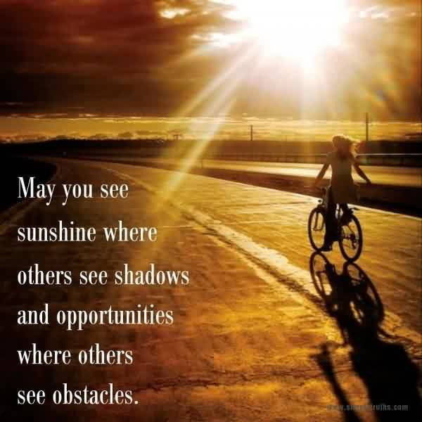 Best Life Quotes Images-May you see sunshine and opportunities