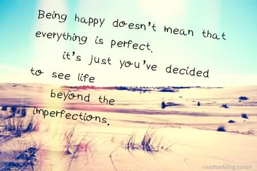 Best Life Quotes Images-See Life beyond the imperfection