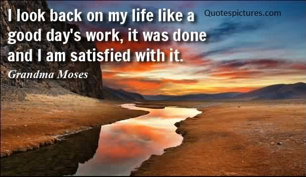 Best Life satisfaction Quotes Image by Grandma Moses