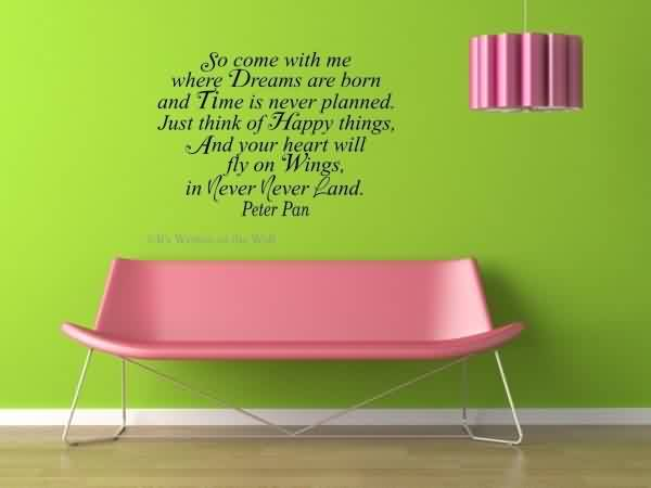 Best Quotes about Life - Come with me where dreams are born