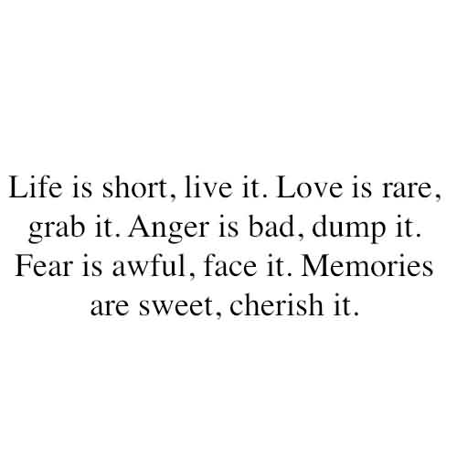 Best Quotes about Life Image - Life is short Love it