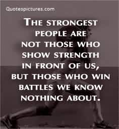 Best Quotes about Life - The strongest people are not those who show strength