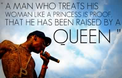 Best Quotes~ He ha s been raised by a Queen