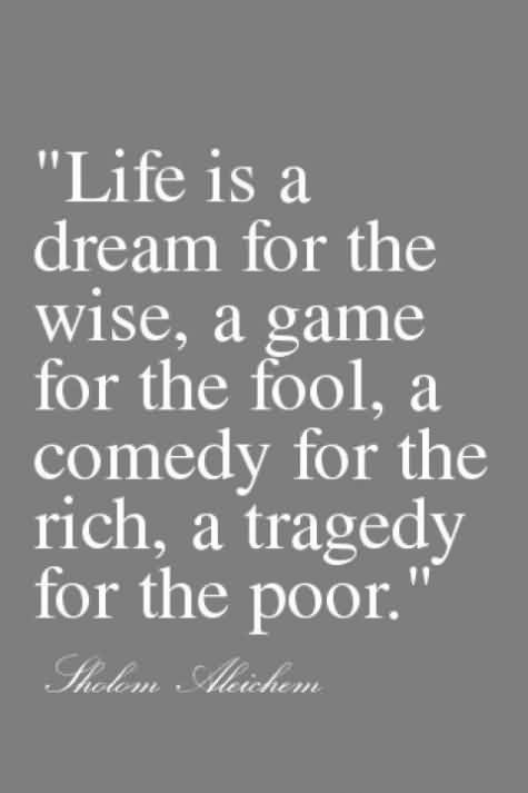 Best Quotes On Life Life Is A Tragedy For The Poors And Game For