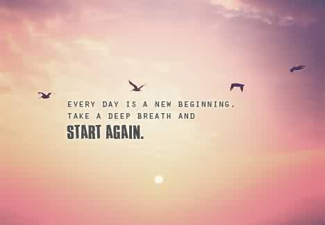 Best Quotes Tumblr about Life - Everyday is a new beginning
