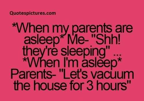 Short Funny Quotes For Facebook When My Parents Are Asleep