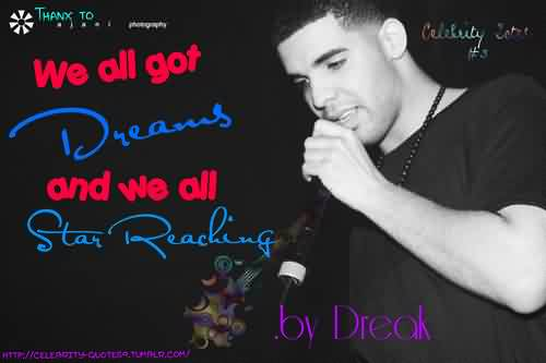 Best Tumblr Quote - We all got dreams