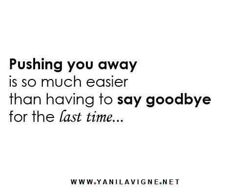 Break-up Heartbroken Quote ~  Say goodbye for the last time