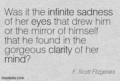 Brilliant Clarity Quote By F. Scott Fitzgerald~Was It The Infinite Sadness  Of Her Eyes ...