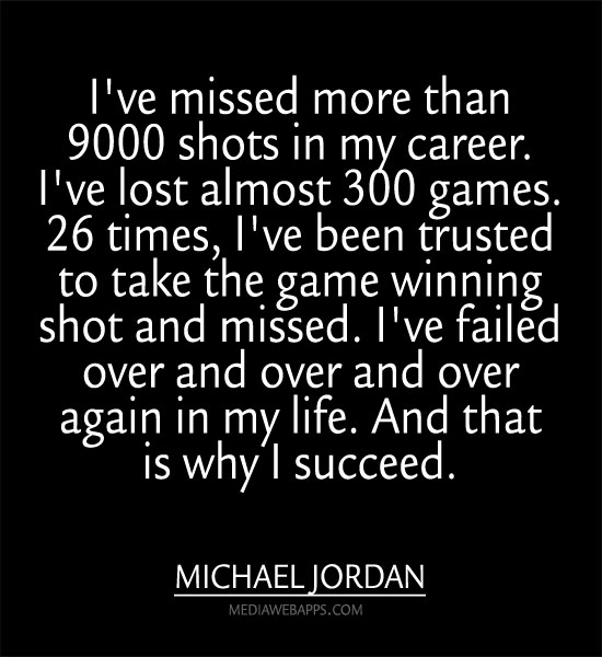 Career Quotes by Michael Jordan ~I've Missed More Than 9000 Shots in My Career.