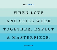 Career Quotes ~ When Love And Skill Work Together,Expect A Masterpiece.
