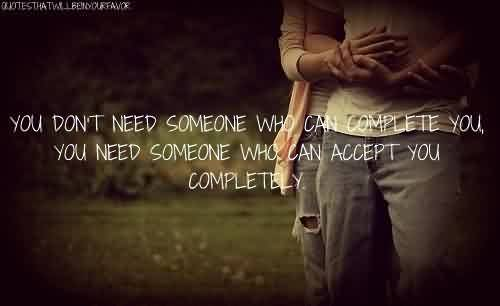 Celebrity Love Quote~ Who can accept you completely