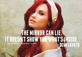 Celebrity Quote By Demi Lovatd~ The mirror can life ..